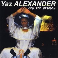 Yaz Alexander - Cry For Freedom (2008) / Reggae, Female Roots-Reggae Neo-Soul